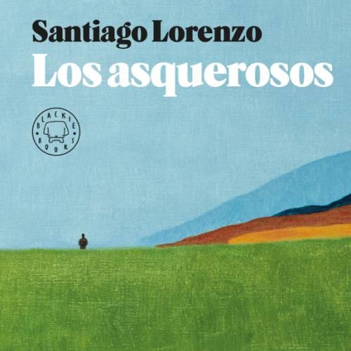 """Libro """"Los asquerosos"""" de Lorenzo Santiago"""